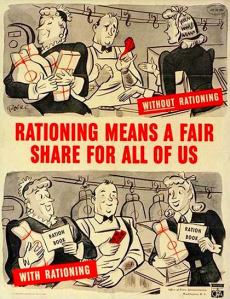 Rationing was a way of life in Britain, Canada, the US and other countries. The ads were everywhere and it was patriotic to make these sacrifices. I doubt our modern cultures would be willing to endure the same.